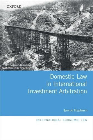 Domestic Law in International Investment Arbitration (International Economic Law Series)