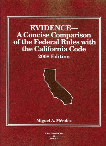 Evidence: A Concise Comparison of the Federal Rules with the California Code, 2016 (Selected Statutes)