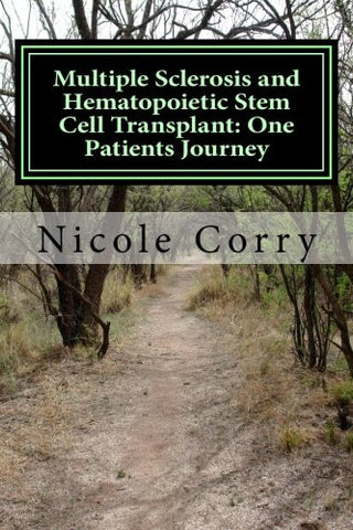 Multiple Sclerosis and Hematopoietic Stem Cell Transplant : One Patients Journey