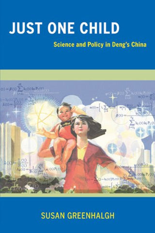 Just One Child: Science and Policy in Deng's China