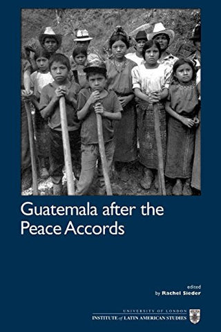 Guatemala after the Peace Accords (Ilas Series)