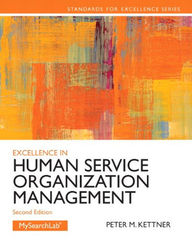Excellence in Human Service Organization Management: (2nd Edition) (Standards for Excellence Series)