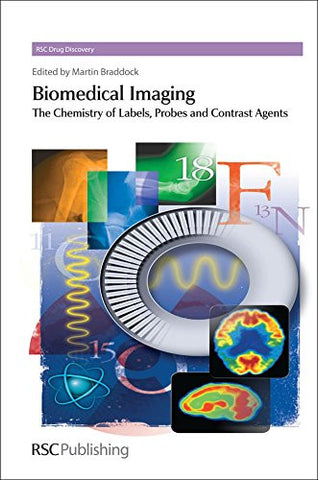 Biomedical Imaging: The Chemistry of Labels, Probes and Contrast Agents (Drug Discovery)