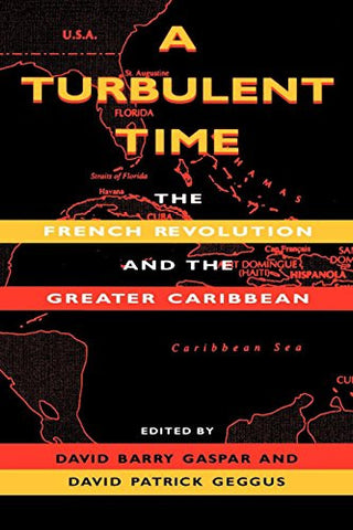A Turbulent Time: The French Revolution and the Greater Caribbean (Blacks in the Diaspora)