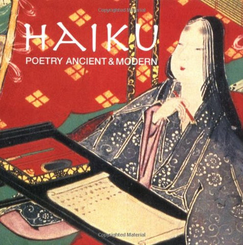 Haiku: Poetry Ancient & Modern