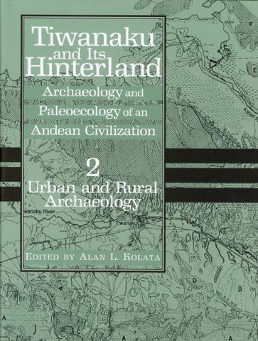 Tiwanaku and Its Hinterland: Archaeology and Paleoecology of an Andean Civilization Volume 2: Urban and Rural Archaeology (Smithsonian Series in A