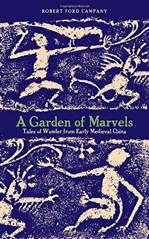A Garden of Marvels: Tales of Wonder from Early Medieval China