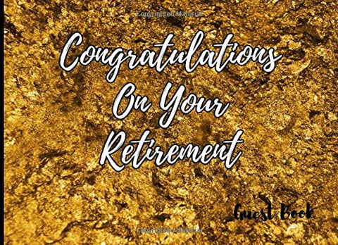 Congratulations on Your Retirement: Guest Book (Blank Unlined Guest Books)