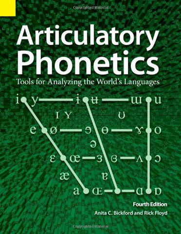 Articulatory Phonetics: Tools For Analyzing The World's Languages, 3rd edition