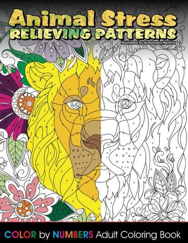 Animal Stress Relieving Patterns Color by Number Adult Coloring Book (Beautiful Adult Coloring Books) (Volume 76)