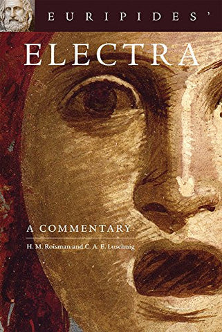 Euripides' Electra: A Commentary (Oklahoma Series in Classical Culture Series)