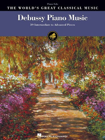 Debussy Piano Music: 39 Intermediate to Advanced Pieces (World's Great Classical Music)