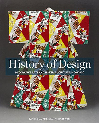 History of Design: Decorative Arts and Material Culture, 1400–2000
