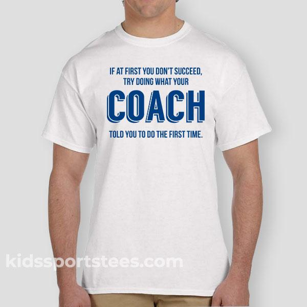 Do what Coach Says! T-Shirt for Coaches