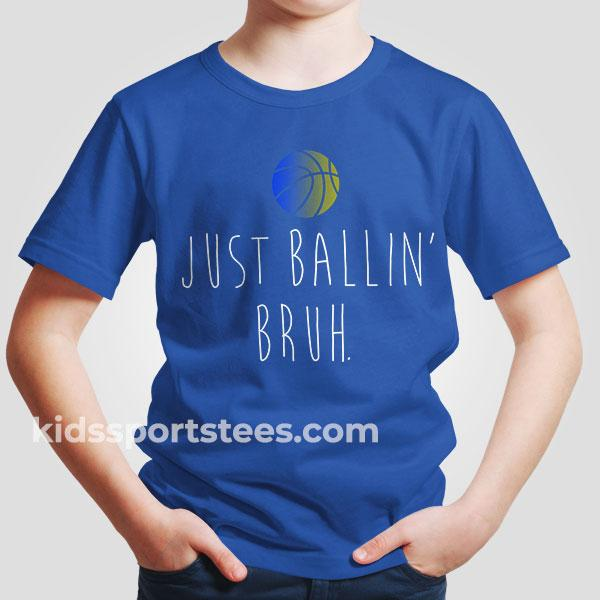 Just Ballin' Bruh Basketball T-Shirt