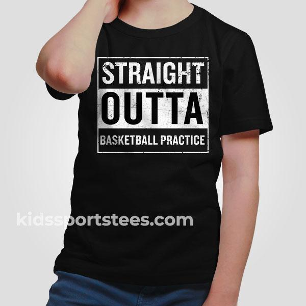 Straight Outta Basketball Practice T-Shirt