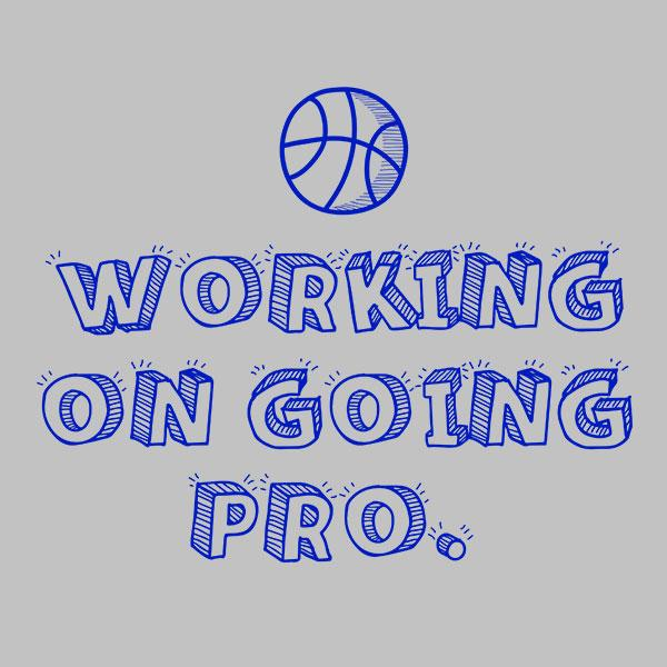 Going Pro Basketball T-Shirt