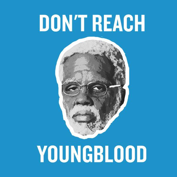 09bf2f203 Don't Reach Young Blood Basketball T-Shirt – Kidssportstees.com