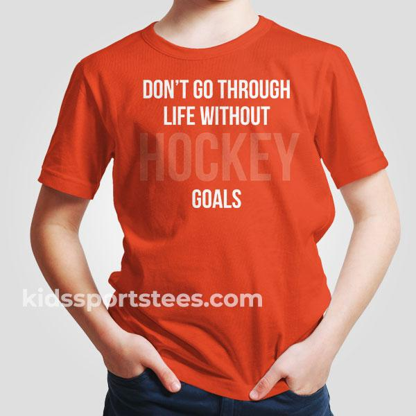 Don't Go Through Life Without Hockey Goals T-Shirt