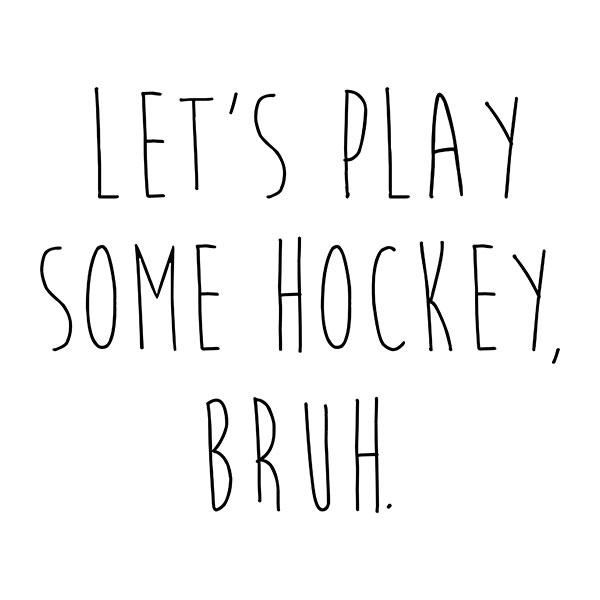 Let's Play Some Hockey, Bruh T-Shirt
