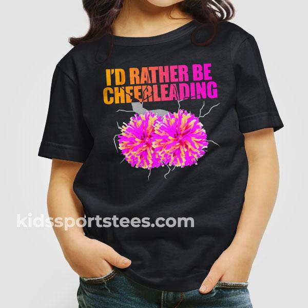 I'd Rather Be Chearleading T-Shirt