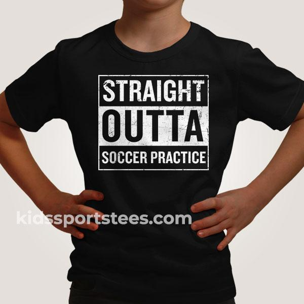 Straight Outta Soccer Practice T-Shirt