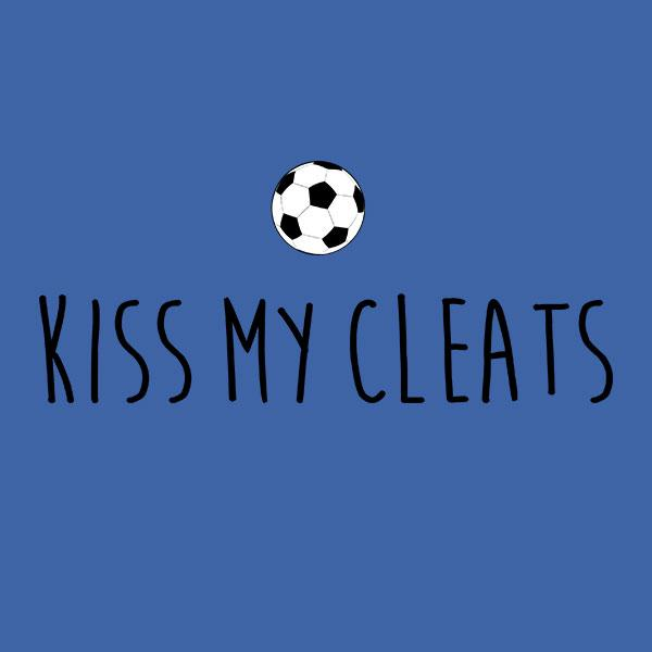 Kiss my cleats funny soccer t-shirt