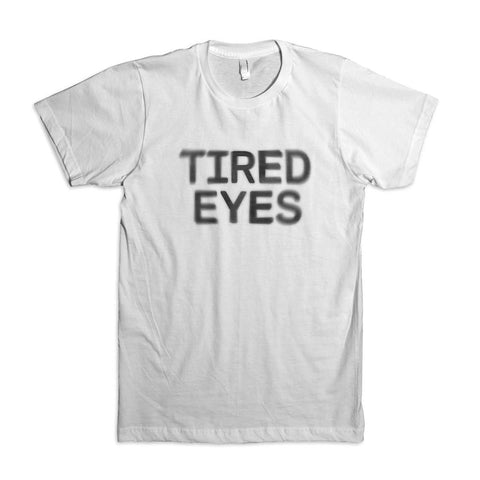 Tired Eyes T-Shirt