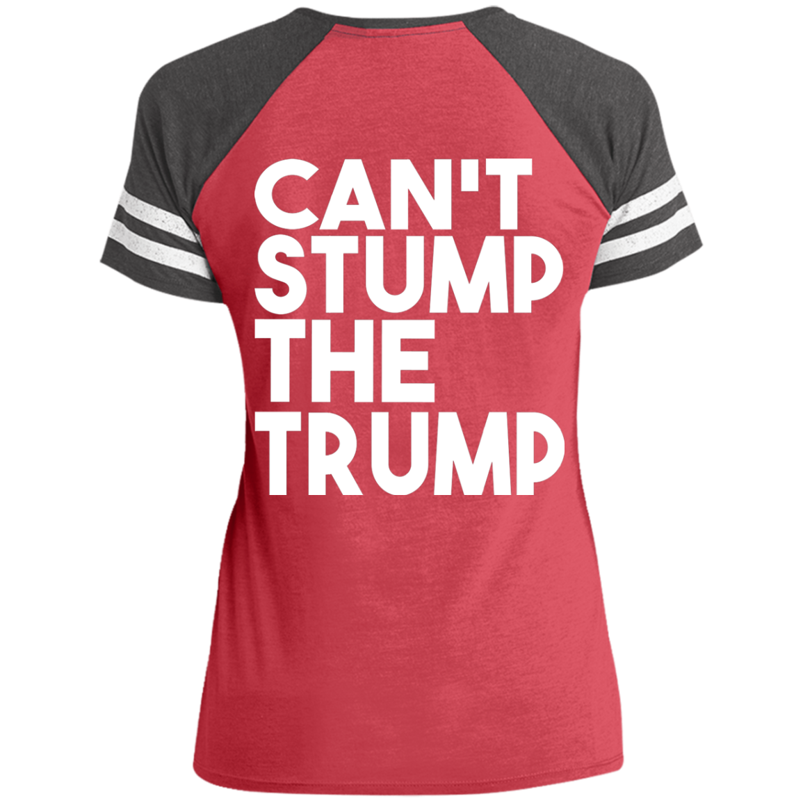 CAN'T STUMP THE TRUMP: Ladies' Game V-Neck T-Shirt
