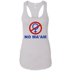 NO MA'AM: Ladies Ideal Racerback Tank