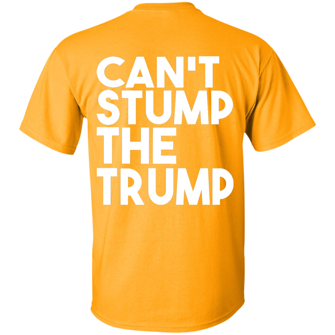 CAN'T STUMP THE TRUMP: Ultra Cotton T-Shirt