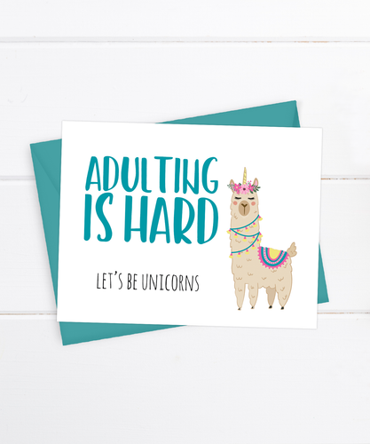 Adulting is hard. Let's be unicorns.