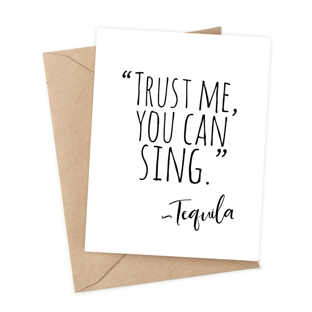 Trust me you can sing - Tequila