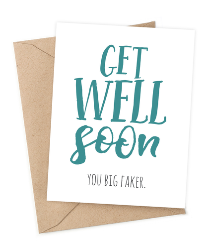 Get well soon - you big faker
