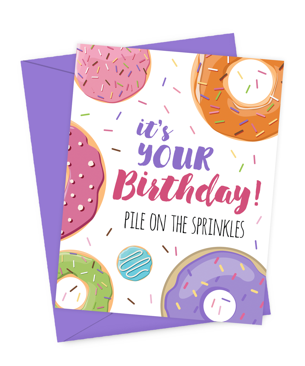 It's your birthday! Pile on the sprinkles.