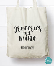 Groceries and Wine (but mostly wine) Tote Bag