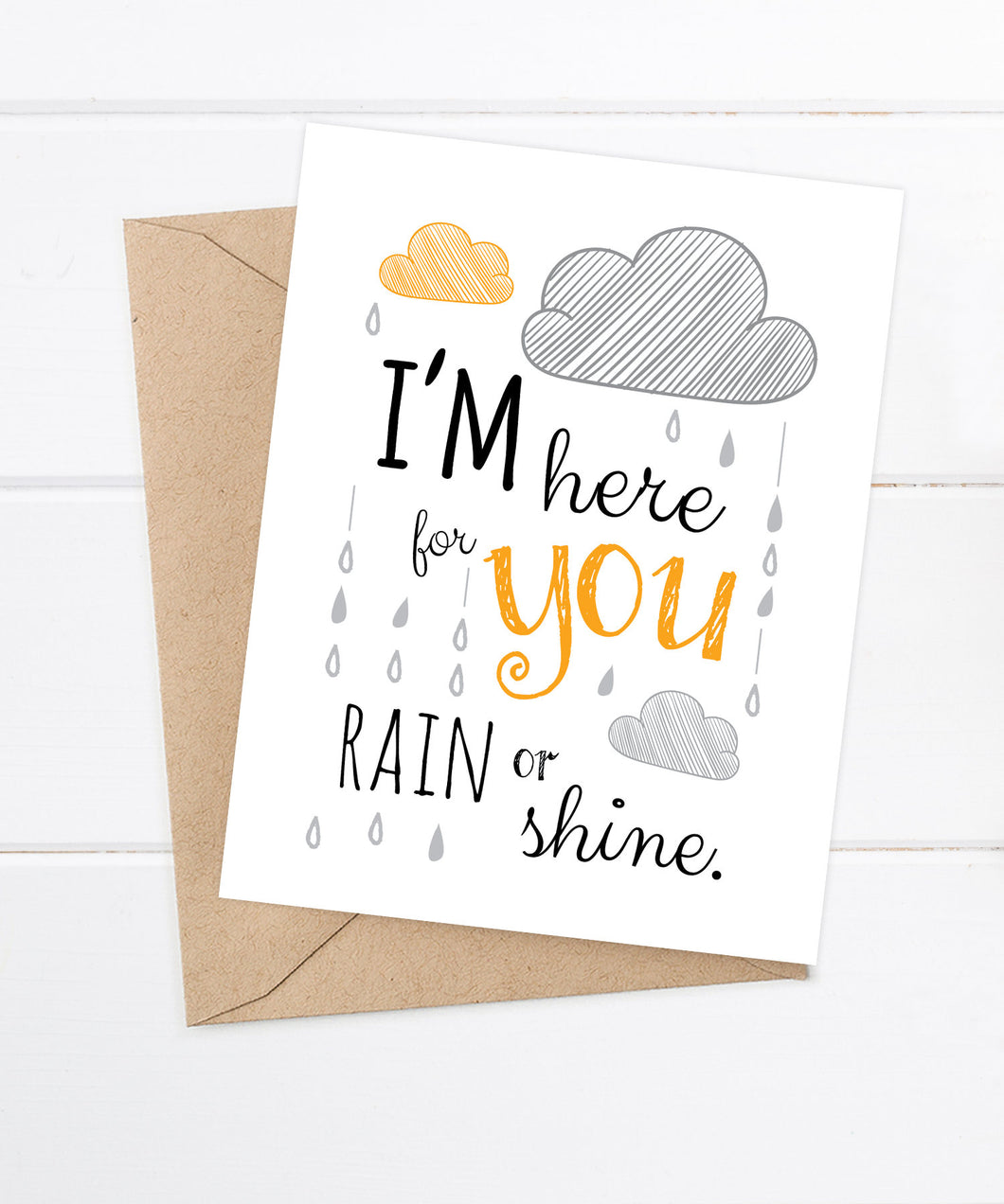 I'm here for you rain or shine