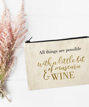 All things are possible with a little mascara & wine