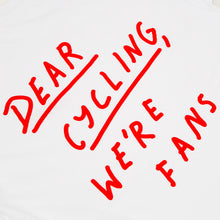 Dear Cycling, We're Fans T-Shirt