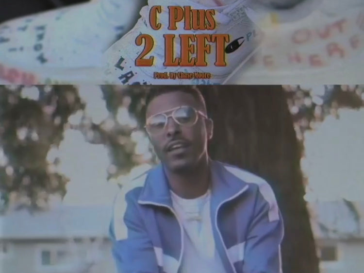 Video: C Plus - 2 Left (Directed by Fat$)
