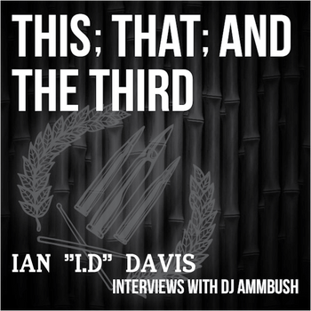 "This; That; and The Third: The Ian ""I.D."" Davis Interview"