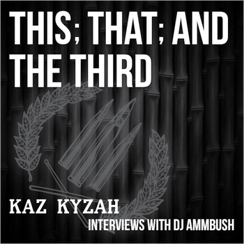 This; That; and The Third: The Kaz Kyzah Interview