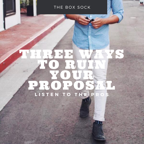 three ways to ruin your proposal, 3 ways to ruin your proposal, don't ruin your proposal, the box sock, hide your engagement ring box, pocket sock, sock with pocket