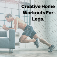 Creative Home Workouts For Legs