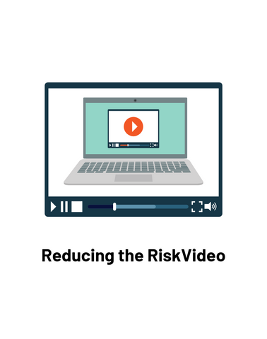 Reducing the Risk Video