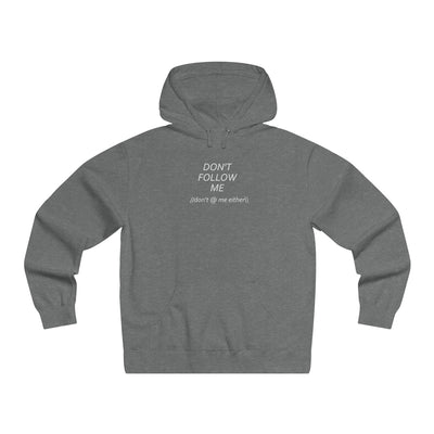 don't follow me (or @ me either) - Lightweight Pullover Hooded Sweatshirt