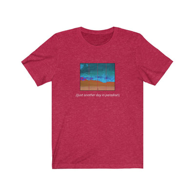 just another day in paradise - Unisex Jersey Short Sleeve Tee