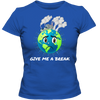 Give Me A Break Ladies Tees