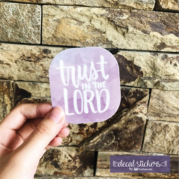 Trust in the Lord decal sticker
