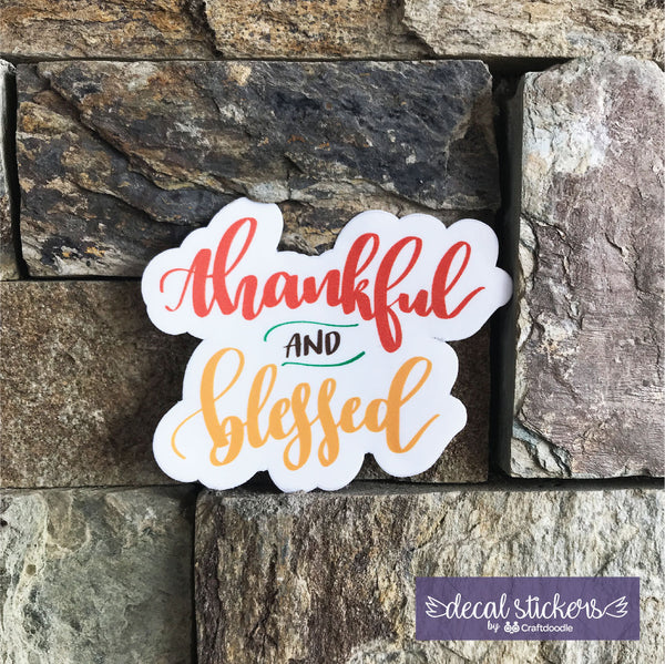 Thankful and Blessed decal sticker